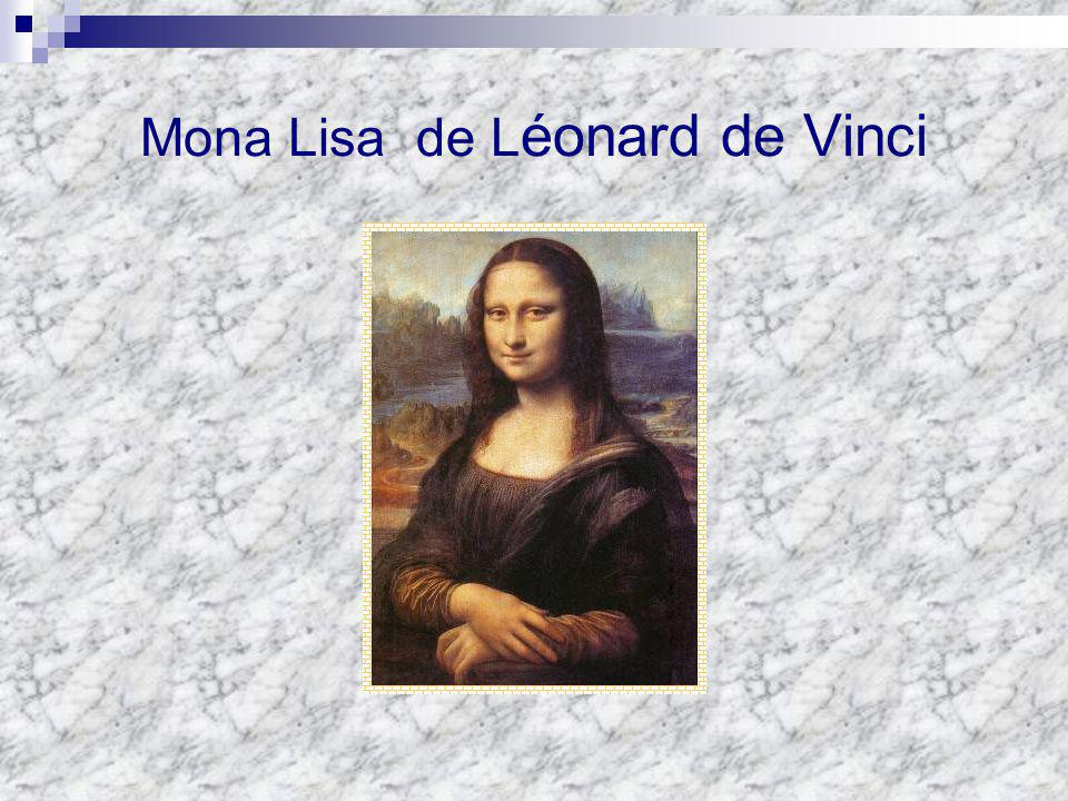 Mona Lisa de L éonard de Vinci