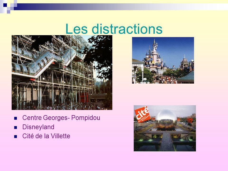 Les distractions Centre Georges- Pompidou Disneyland Cité de la Villette