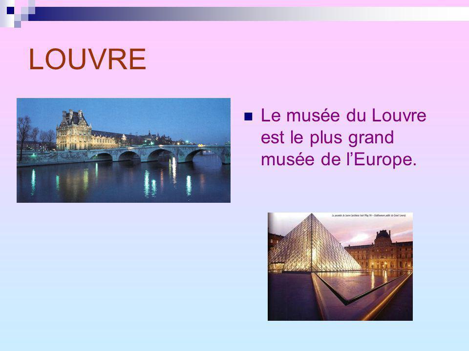 LOUVRE Le musée du Louvre est le plus grand musée de lEurope.