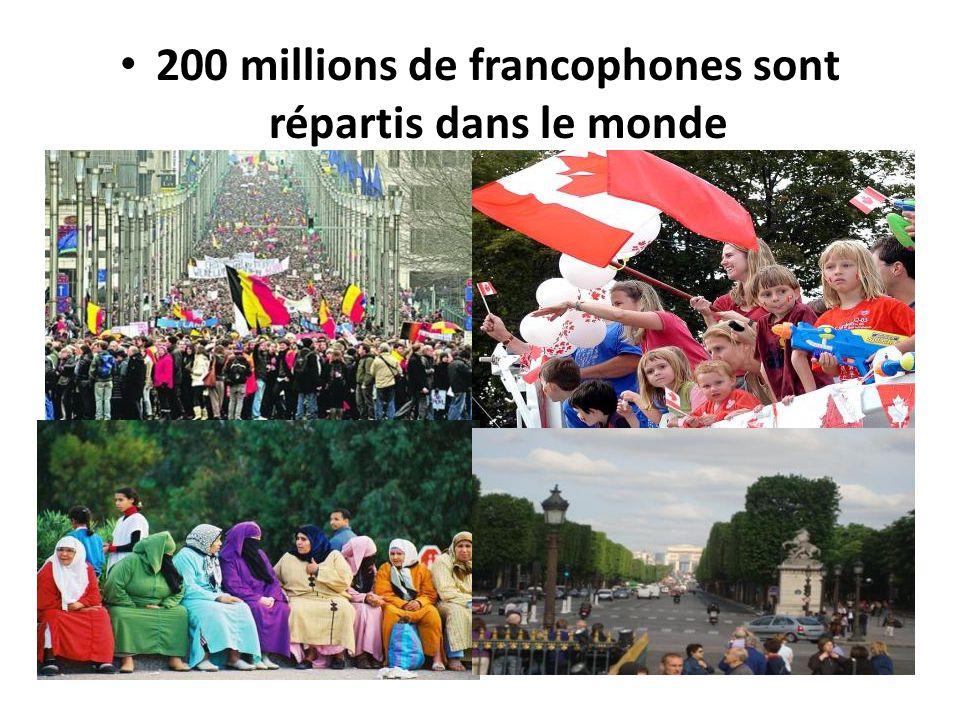 200 millions de francophones sont répartis dans le monde
