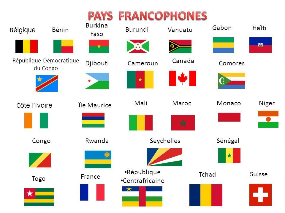 B élgique Bénin Burkina Faso Burundi Vanuatu GabonHa ï ti République Démocratique du Congo DjiboutiCameroun Canada Comores C ôte lIvoire Île Maurice M