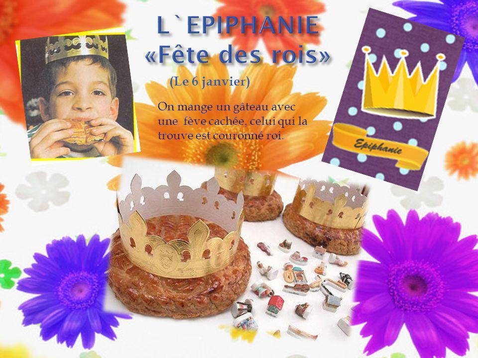 (Le 6 janvier) On mange un gâteau avec une fève cachée, celui qui la trouve est couronné roi.