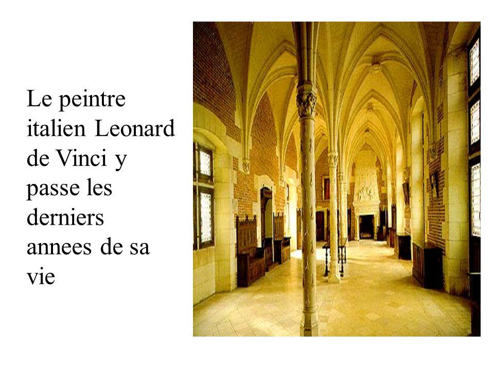 Le peintre italien Leonard de Vinci y passe les derniers annees de sa vie