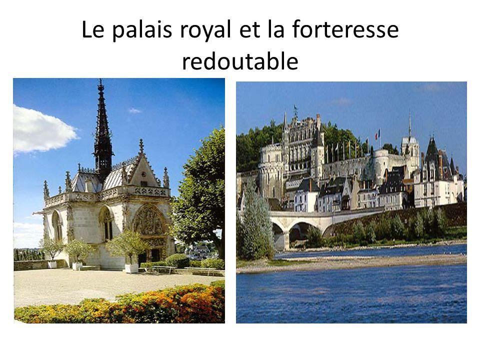 Le palais royal et la forteresse redoutable