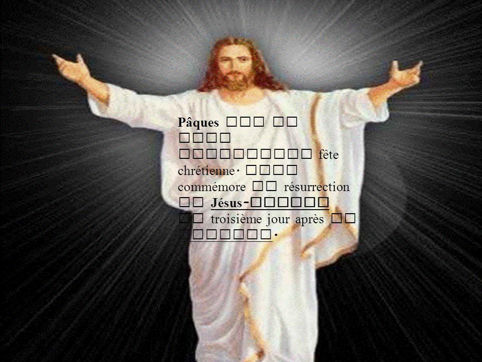 Pâques est la plus importante fête chrétienne. Elle commémore la résurrection de Jésus - Christ le troisième jour après sa passion.