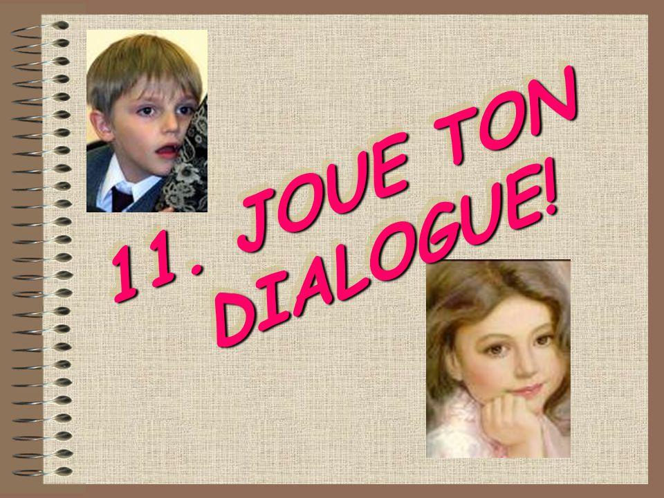11. JOUE TON DIALOGUE!