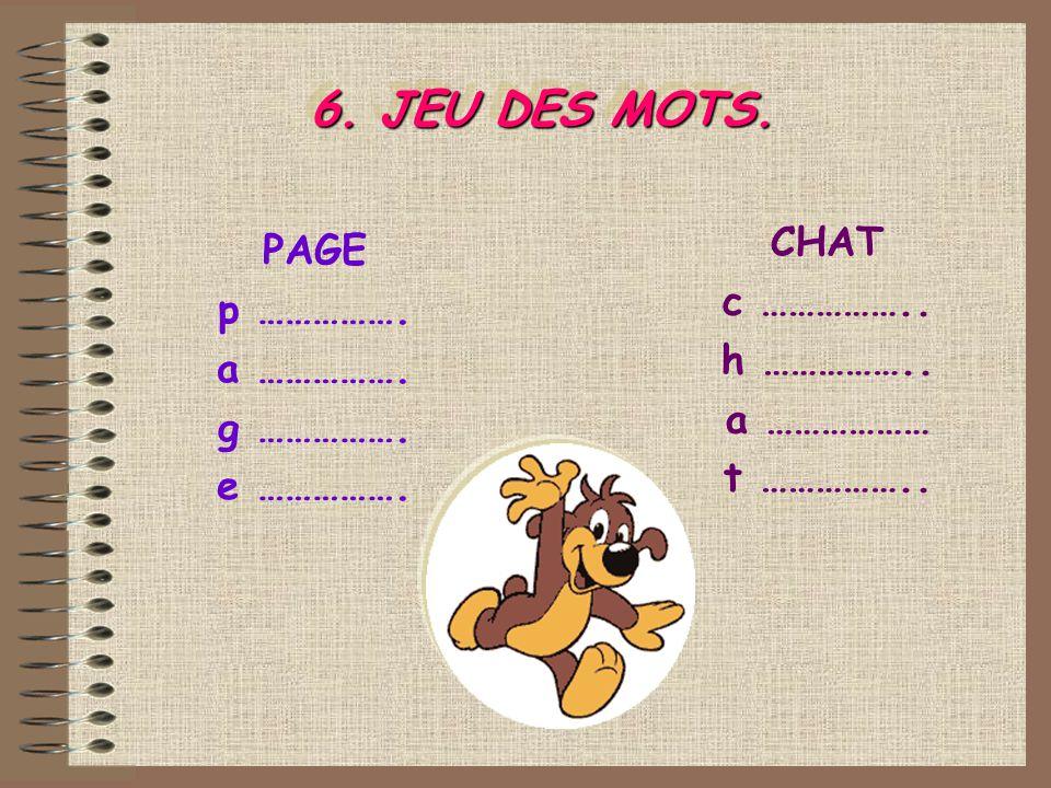 6. JEU DES MOTS. PAGE p ……………. a ……………. g …………….