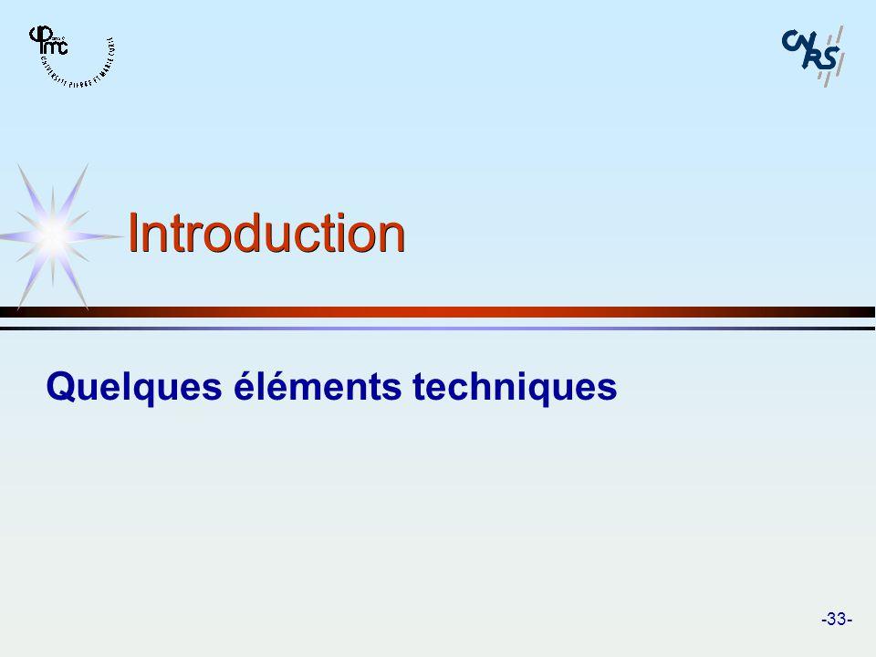 -33- Introduction Quelques éléments techniques