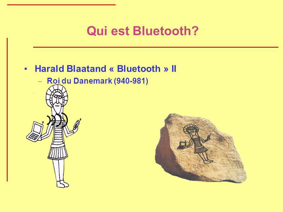 Qui est Bluetooth? Harald Blaatand « Bluetooth » II – Roi du Danemark (940-981)