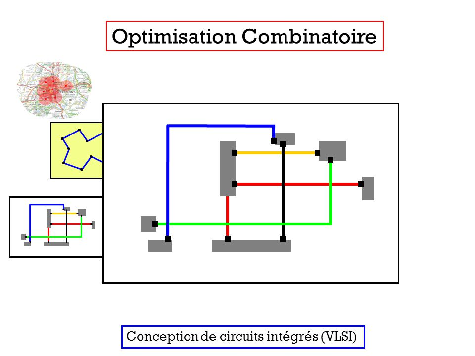 Optimisation Combinatoire Conception de circuits intégrés (VLSI)