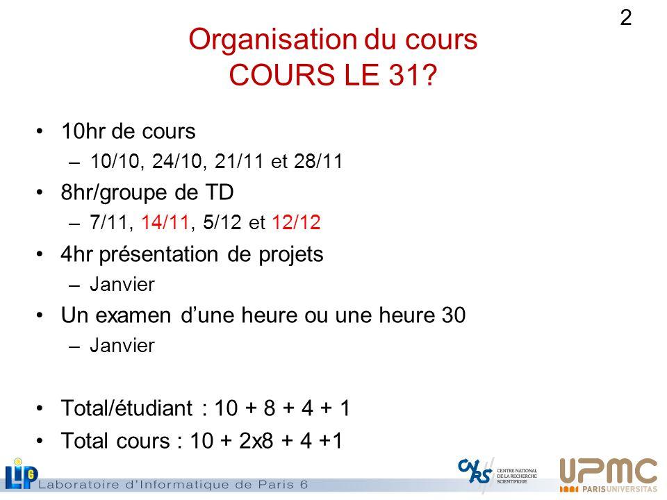 2 Organisation du cours COURS LE 31.