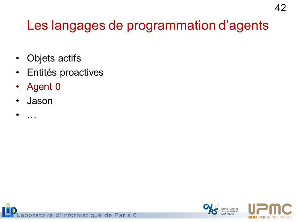 42 Les langages de programmation dagents Objets actifs Entités proactives Agent 0 Jason …