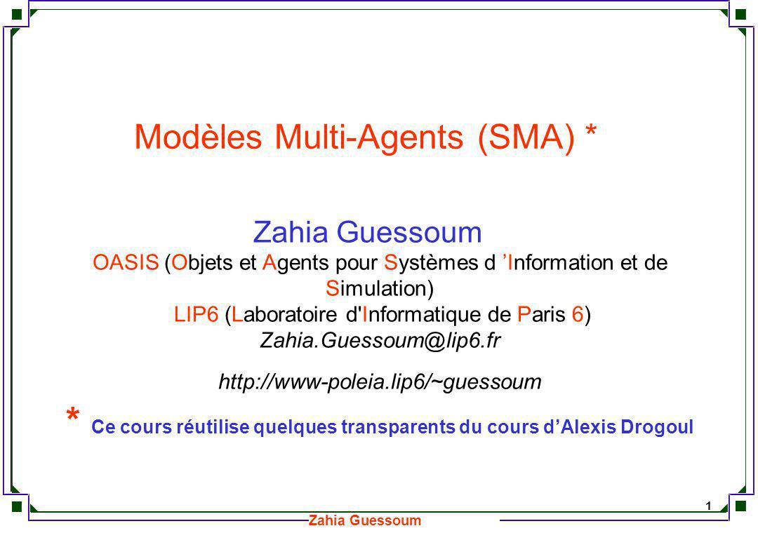 22 Zahia Guessoum Eco-résolution L éco-résolution (Eco Problem Solving - EPS) est un framework de SMA réactif dédié à la résolution de problèmes.