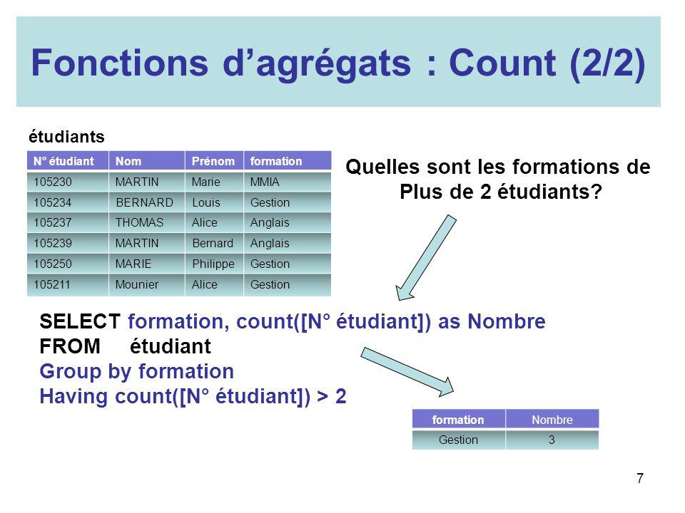 Quelles sont les formations de Plus de 2 étudiants? SELECT formation, count([N° étudiant]) as Nombre FROM étudiant Group by formation Having count([N°