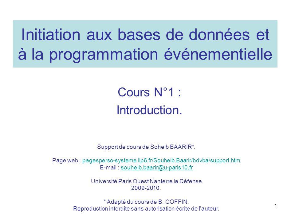 1 Initiation aux bases de données et à la programmation événementielle Cours N°1 : Introduction.