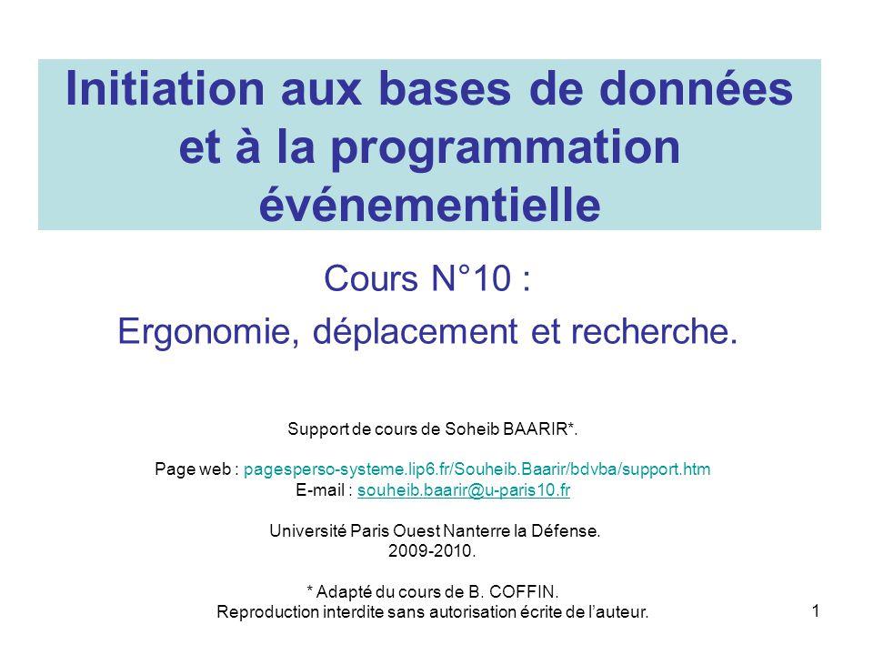1 Initiation aux bases de données et à la programmation événementielle Cours N°10 : Ergonomie, déplacement et recherche. Support de cours de Soheib BA