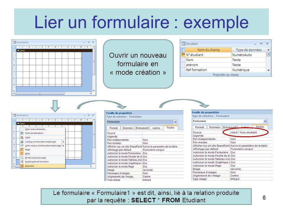 6 Lier un formulaire : exemple Ouvrir un nouveau formulaire en « mode création » Le formulaire « Formulaire1 » est dit, ainsi, lié à la relation produ
