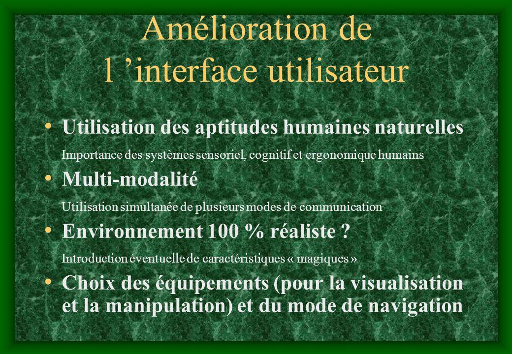 Amélioration de l interface utilisateur Utilisation des aptitudes humaines naturelles Importance des systèmes sensoriel, cognitif et ergonomique humai