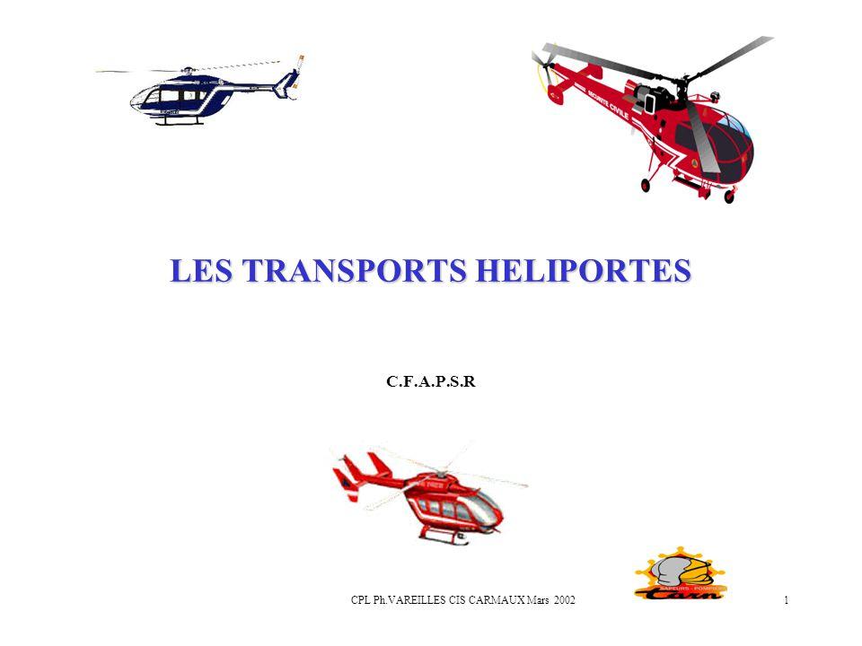 CPL Ph.VAREILLES CIS CARMAUX Mars 20021 LES TRANSPORTS HELIPORTES C.F.A.P.S.R