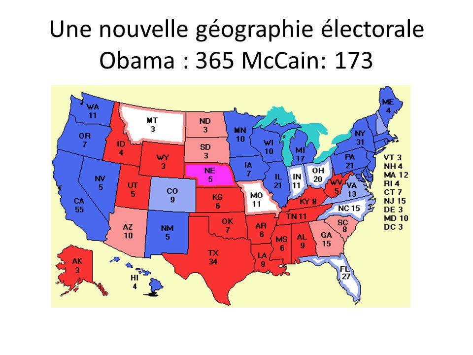 Une nouvelle géographie électorale Obama : 365 McCain: 173