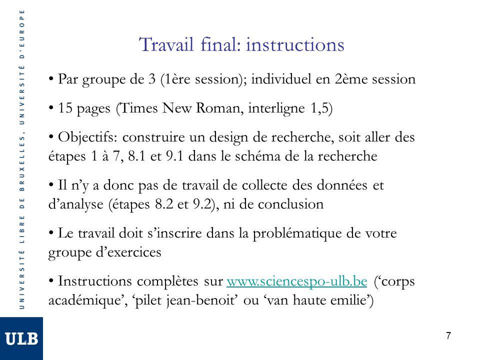 7 Travail final: instructions Par groupe de 3 (1ère session); individuel en 2ème session 15 pages (Times New Roman, interligne 1,5) Objectifs: constru