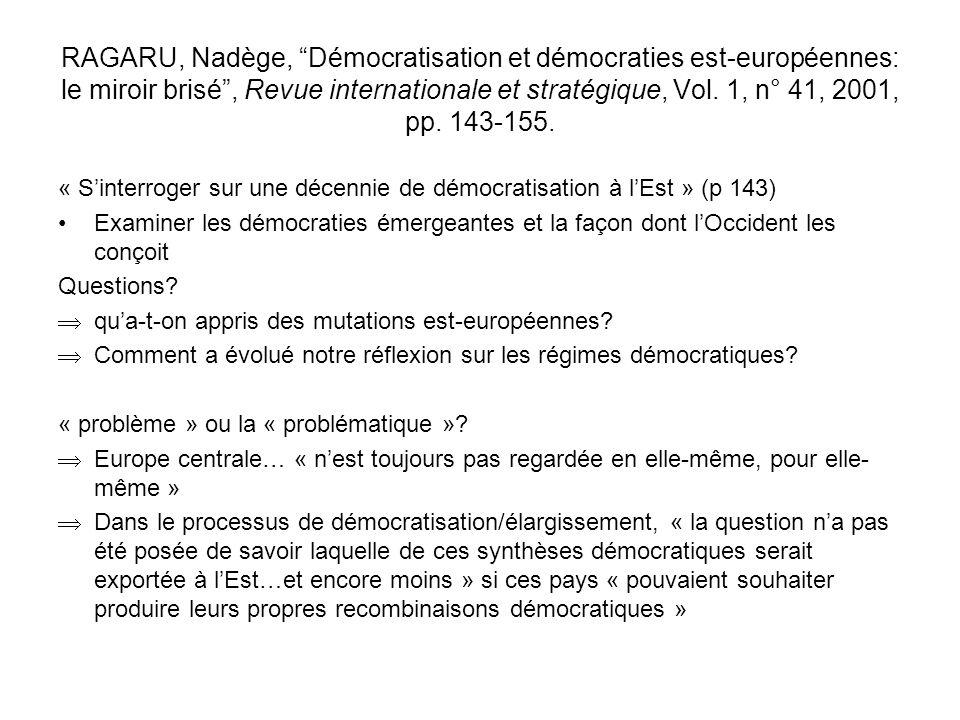 RAGARU, Nadège, Démocratisation et démocraties est-européennes: le miroir brisé, Revue internationale et stratégique, Vol. 1, n° 41, 2001, pp. 143-155