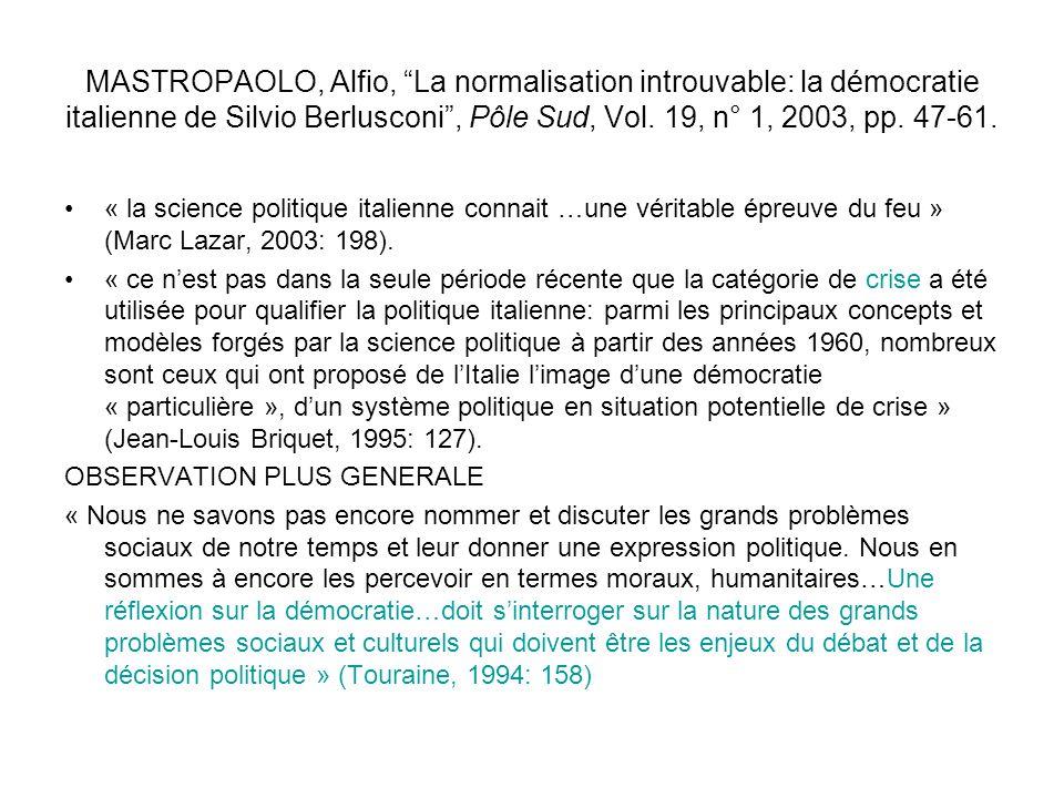 MASTROPAOLO, Alfio, La normalisation introuvable: la démocratie italienne de Silvio Berlusconi, Pôle Sud, Vol. 19, n° 1, 2003, pp. 47-61. « la science