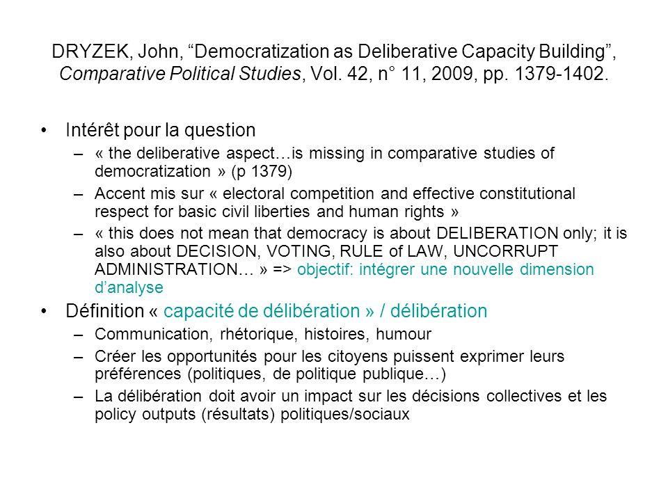 DRYZEK, John, Democratization as Deliberative Capacity Building, Comparative Political Studies, Vol. 42, n° 11, 2009, pp. 1379-1402. Intérêt pour la q