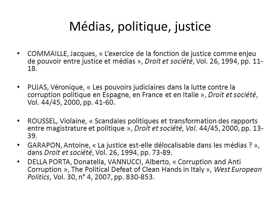 Médias, politique, justice COMMAILLE, Jacques, « Lexercice de la fonction de justice comme enjeu de pouvoir entre justice et médias », Droit et sociét