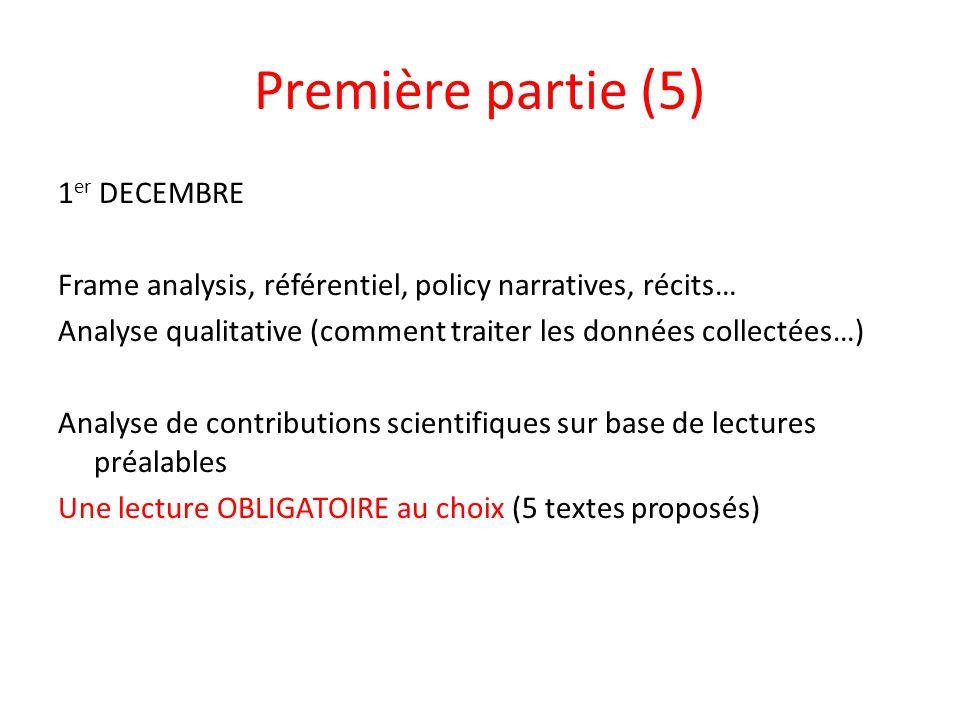 Première partie (5) 1 er DECEMBRE Frame analysis, référentiel, policy narratives, récits… Analyse qualitative (comment traiter les données collectées…
