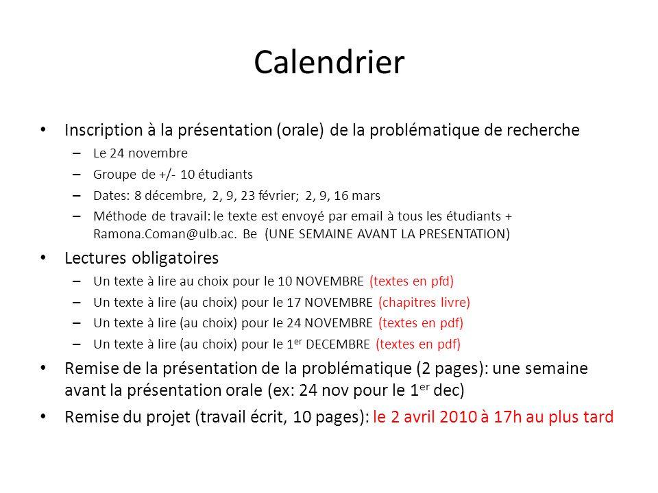 Calendrier Inscription à la présentation (orale) de la problématique de recherche – Le 24 novembre – Groupe de +/- 10 étudiants – Dates: 8 décembre, 2