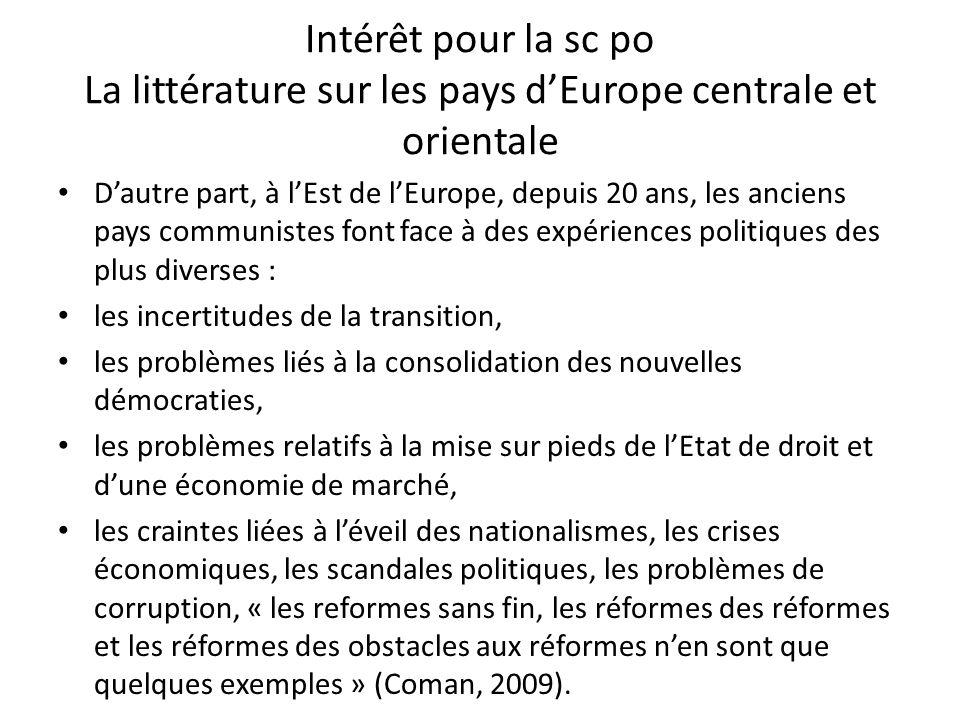 Intérêt pour la sc po La littérature sur les pays dEurope centrale et orientale Dautre part, à lEst de lEurope, depuis 20 ans, les anciens pays commun