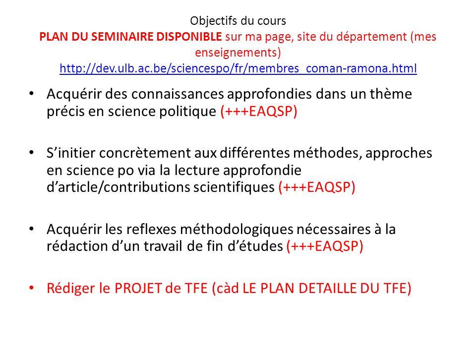 Objectifs du cours PLAN DU SEMINAIRE DISPONIBLE sur ma page, site du département (mes enseignements) http://dev.ulb.ac.be/sciencespo/fr/membres_coman-