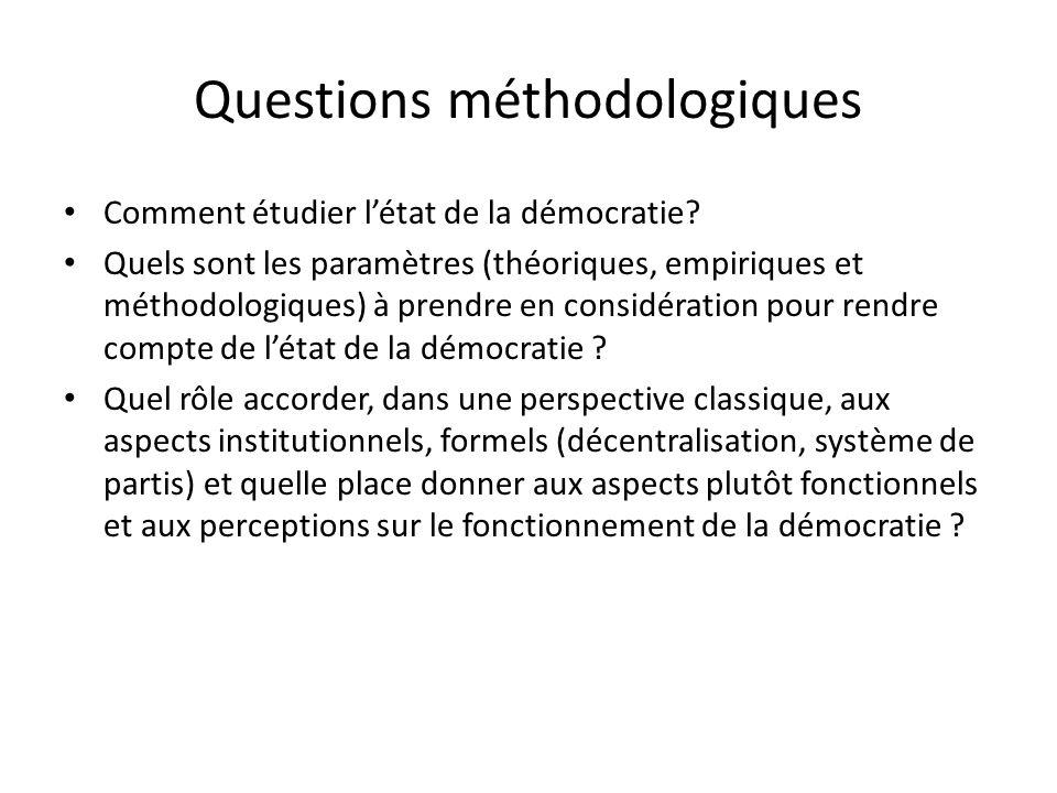 Questions méthodologiques Comment étudier létat de la démocratie? Quels sont les paramètres (théoriques, empiriques et méthodologiques) à prendre en c