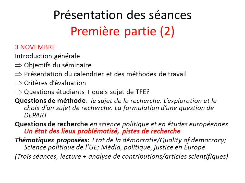 Présentation des séances Première partie (2) 3 NOVEMBRE Introduction générale Objectifs du séminaire Présentation du calendrier et des méthodes de tra