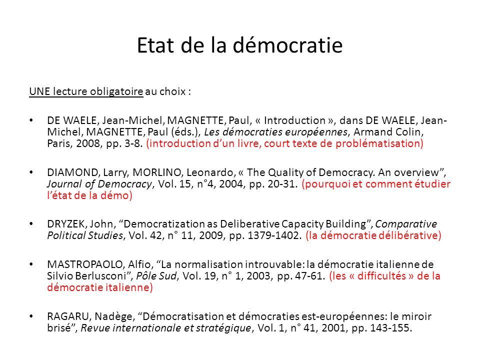 Etat de la démocratie UNE lecture obligatoire au choix : DE WAELE, Jean-Michel, MAGNETTE, Paul, « Introduction », dans DE WAELE, Jean- Michel, MAGNETT
