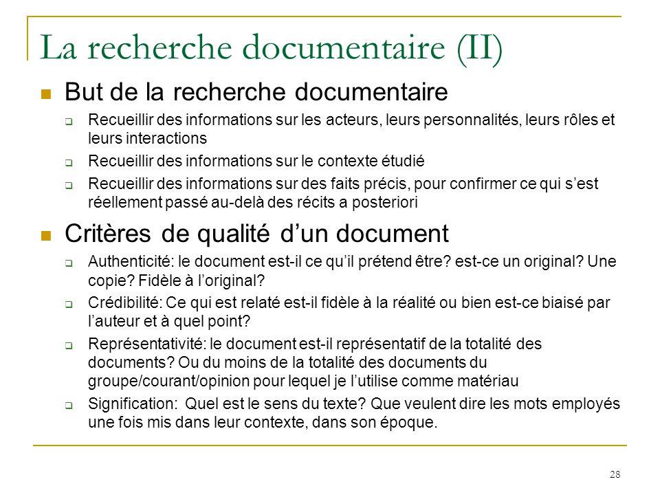 La recherche documentaire (II) But de la recherche documentaire Recueillir des informations sur les acteurs, leurs personnalités, leurs rôles et leurs