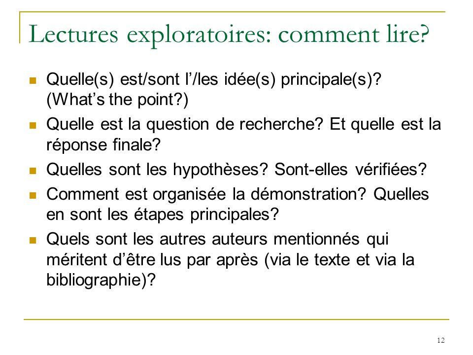 12 Lectures exploratoires: comment lire? Quelle(s) est/sont l/les idée(s) principale(s)? (Whats the point?) Quelle est la question de recherche? Et qu
