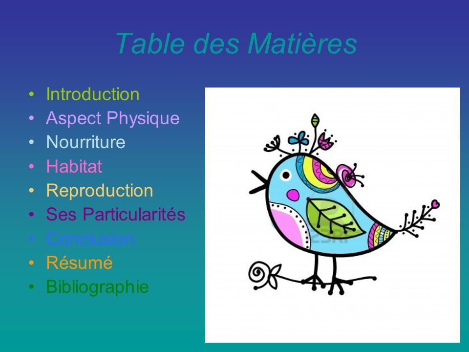 Table des Matières Introduction Aspect Physique Nourriture Habitat Reproduction Ses Particularités Conclusion Résumé Bibliographie