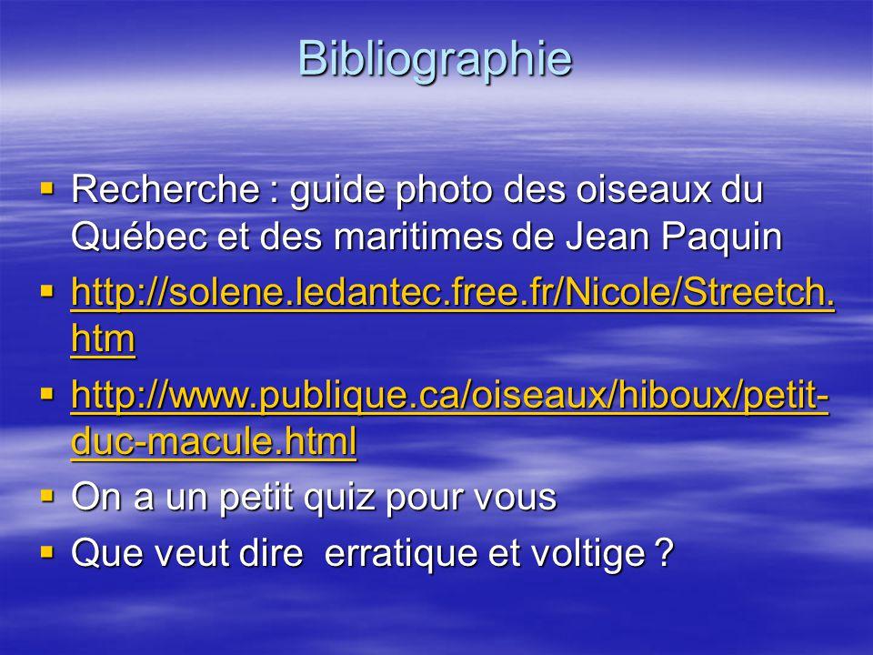 Bibliographie Recherche : guide photo des oiseaux du Québec et des maritimes de Jean Paquin h h tttt tttt pppp :::: //// //// ssss oooo llll eeee nnnn eeee....
