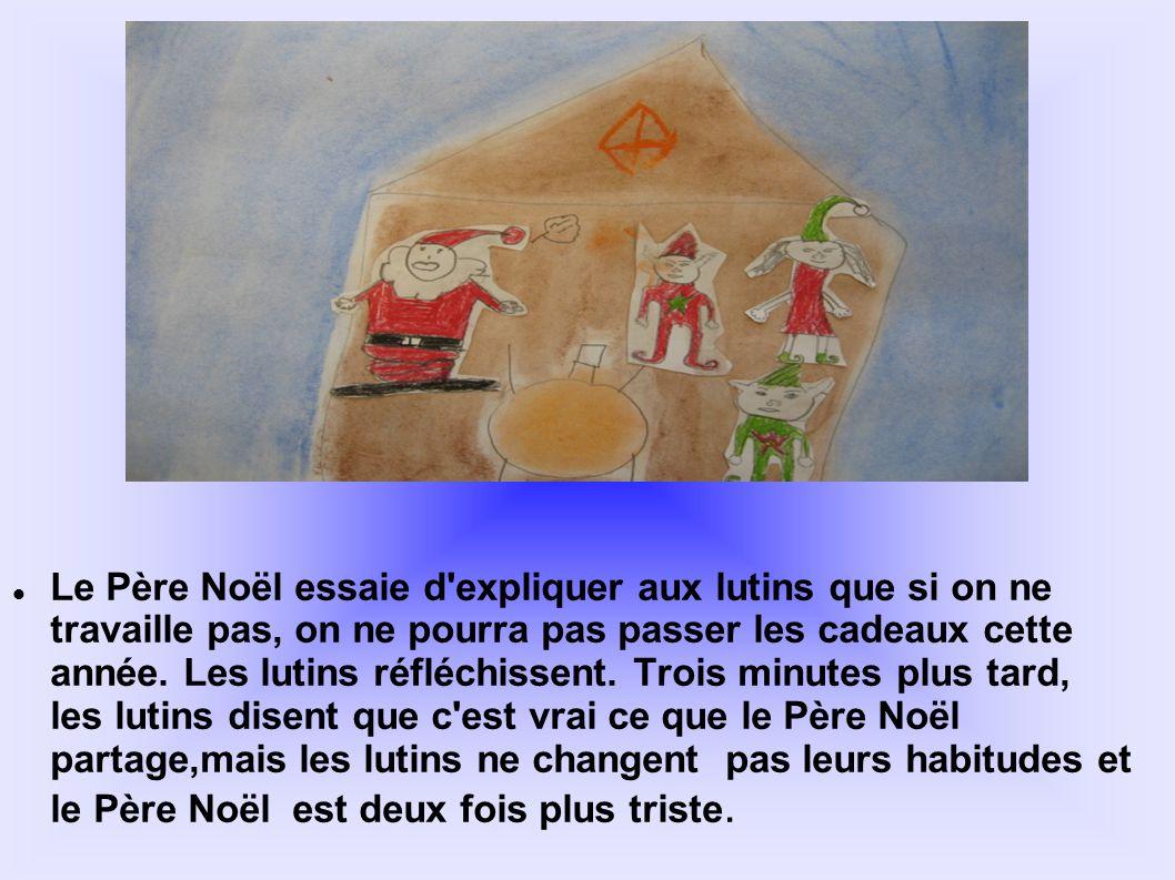 Le Père Noël essaie d'expliquer aux lutins que si on ne travaille pas, on ne pourra pas passer les cadeaux cette année. Les lutins réfléchissent. Troi