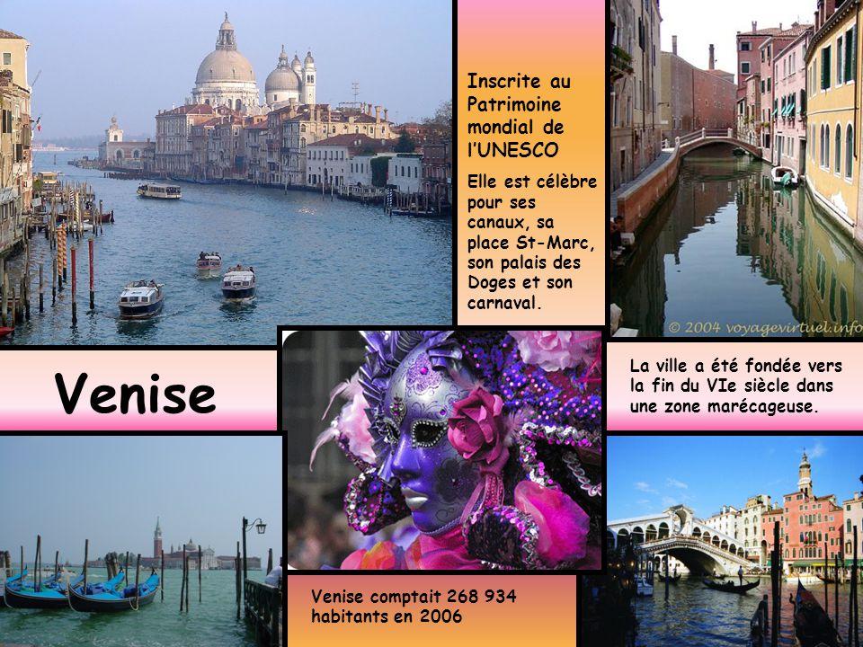 Venise La ville a été fondée vers la fin du VIe siècle dans une zone marécageuse. Venise comptait 268 934 habitants en 2006 Inscrite au Patrimoine mon