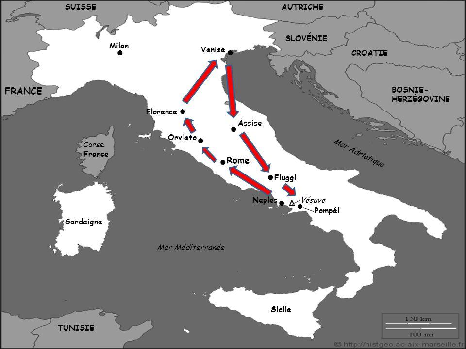 Venise Florence Rome Naples Milan Vésuve Pompéi Δ Assise FRANCE SUISSE Corse France Sardaigne Sicile AUTRICHE SLOVÉNIE CROATIE BOSNIE- HERZÉGOVINE TUNISIE Mer Méditerranée Mer Adriatique Orvieto Fiuggi
