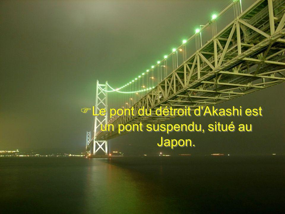 Le pont du détroit d'Akashi est un pont suspendu, situé au Japon.