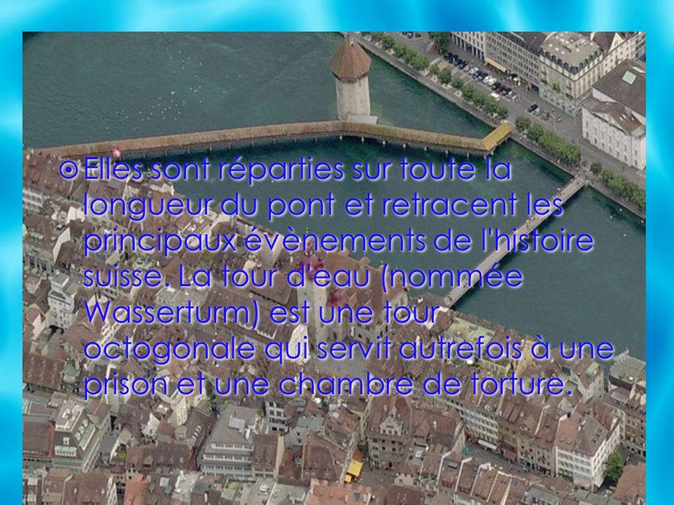 Elles sont réparties sur toute la longueur du pont et retracent les principaux évènements de l'histoire suisse. La tour d'eau (nommée Wasserturm) est