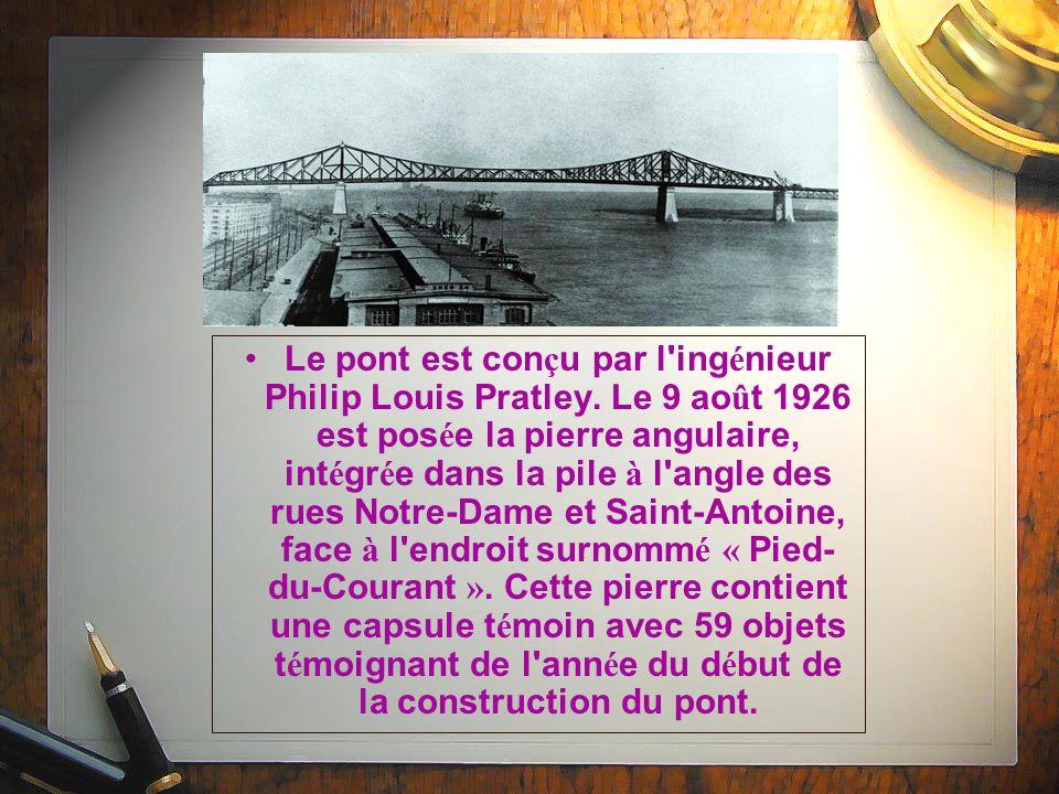 Le pont est con ç u par l ing é nieur Philip Louis Pratley.