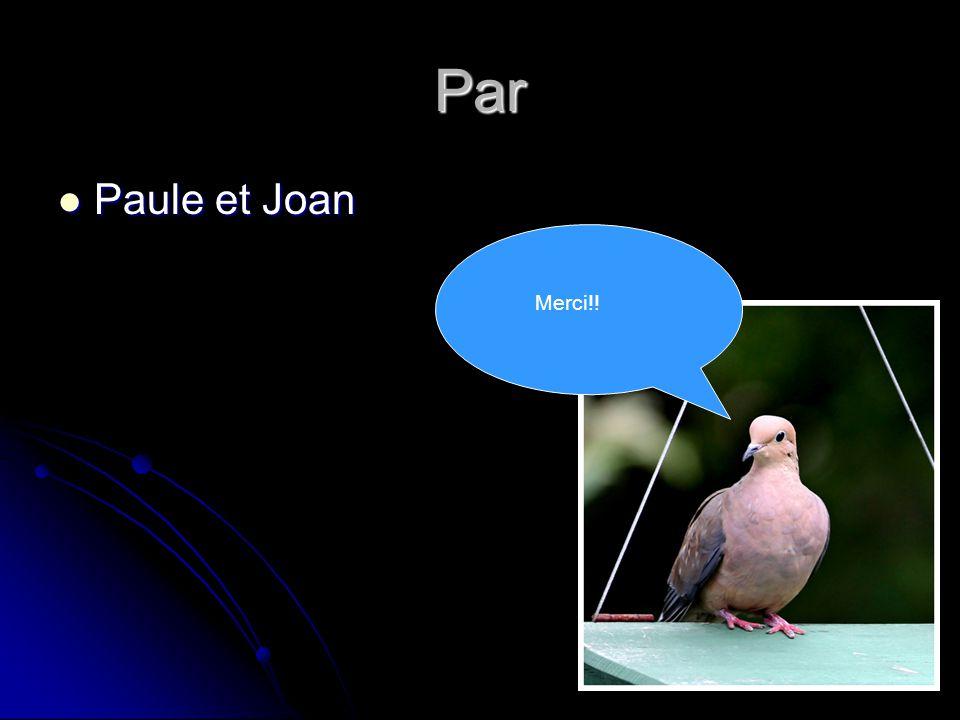 Par Paule et Joan Paule et Joan Merci!!