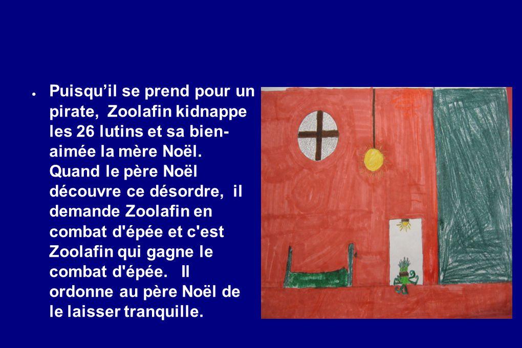 Puisquil se prend pour un pirate, Zoolafin kidnappe les 26 lutins et sa bien- aimée la mère Noël.