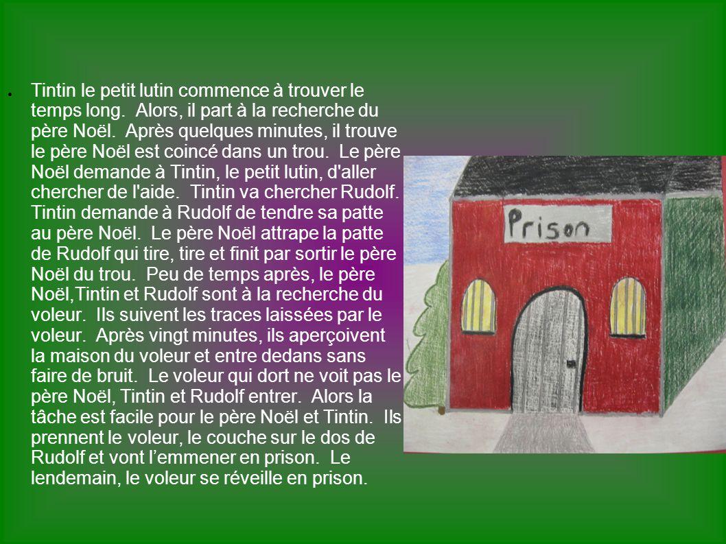 Tintin le petit lutin commence à trouver le temps long. Alors, il part à la recherche du père Noël. Après quelques minutes, il trouve le père Noël est