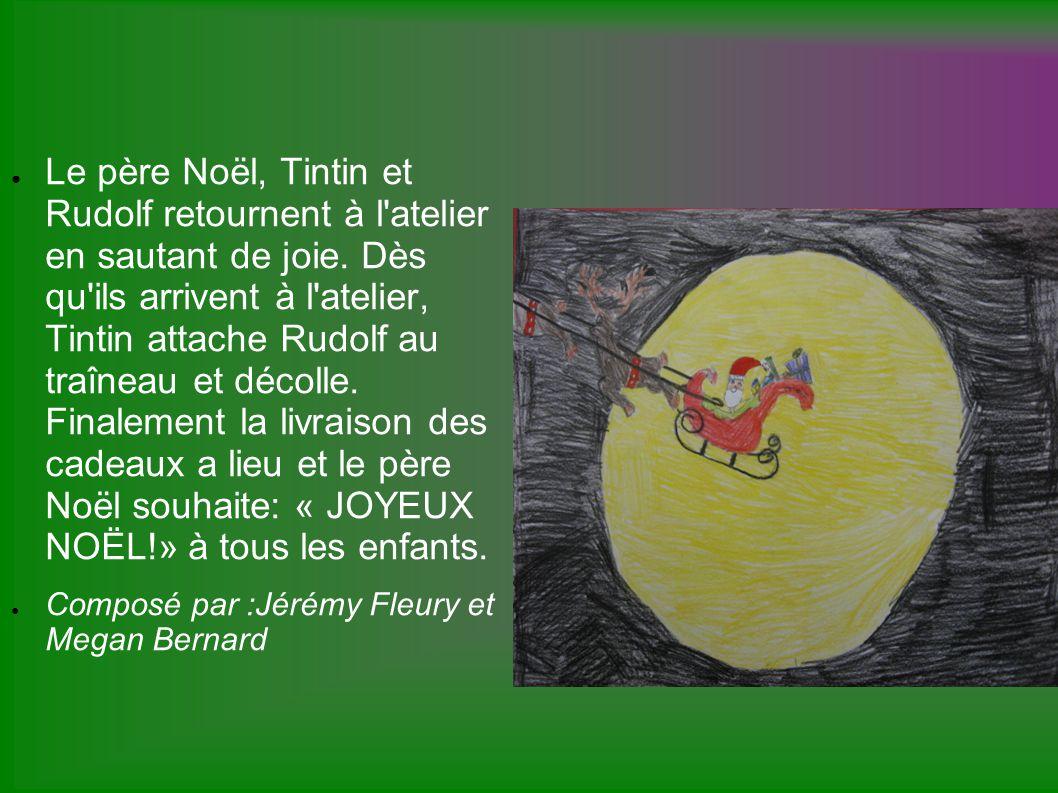 Le père Noël, Tintin et Rudolf retournent à l'atelier en sautant de joie. Dès qu'ils arrivent à l'atelier, Tintin attache Rudolf au traîneau et décoll